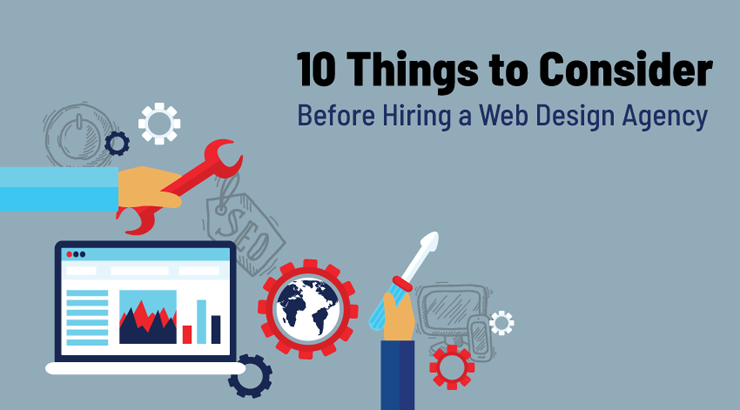 10 Things to Consider Before Hiring a Web Design Agency