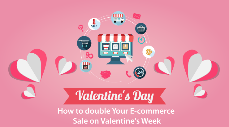 How to Double Your E-commerce Sale on Valentine's Week