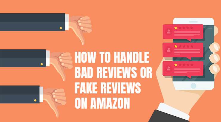 How to Handle Bad Reviews or Fake Reviews on Amazon