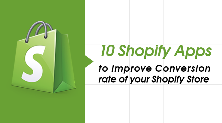 10 Shopify Apps to Improve Conversion Rate of Your Shopify Store