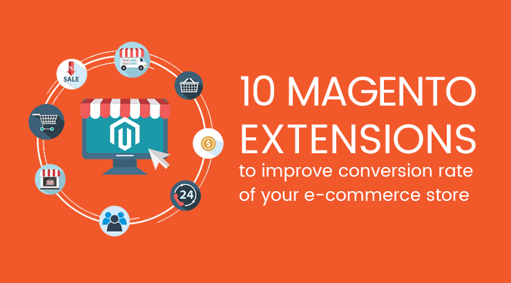 10 magento extensions to improve conversion rate of your e-commerce store
