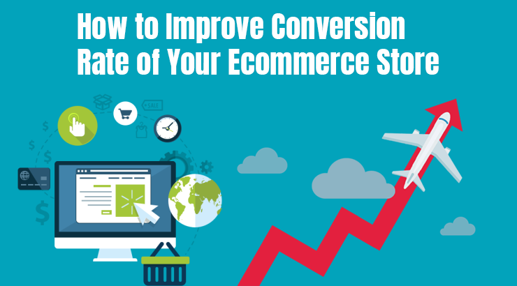 How to Improve Conversion Rate of Your Ecommerce Store