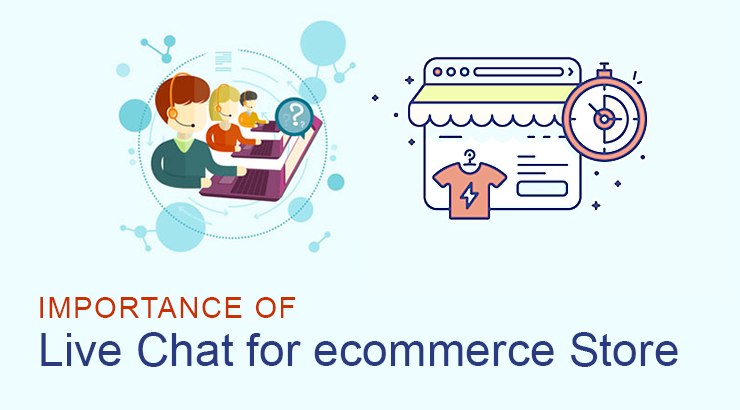 Importance of Live Chat for  eCommerce store