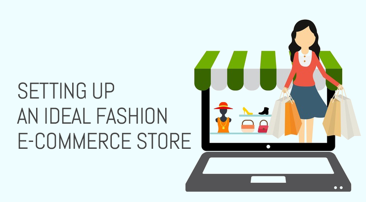 Setting Up  An Ideal Fashion E-commerce Store