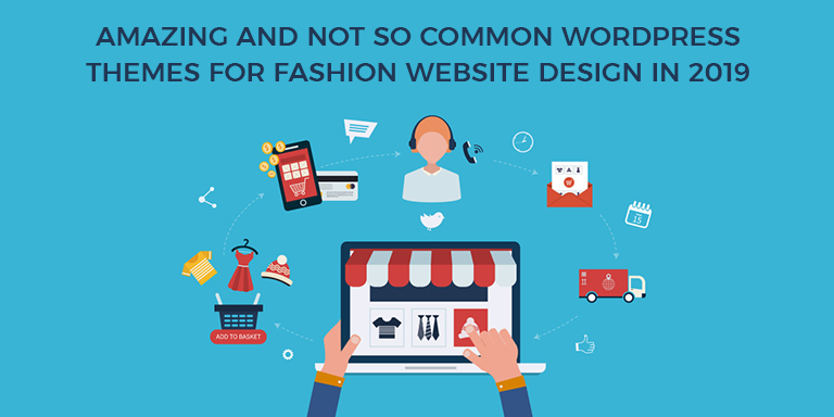 Amazing and Not So Common WordPress Themes for Fashion Website Design in 2019