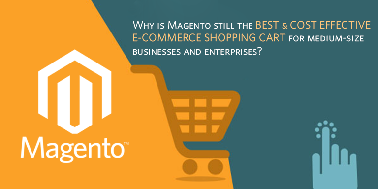 Why is Magento still the best & cost effective E-Commerce shopping cart for medium-size businesses and enterprises?